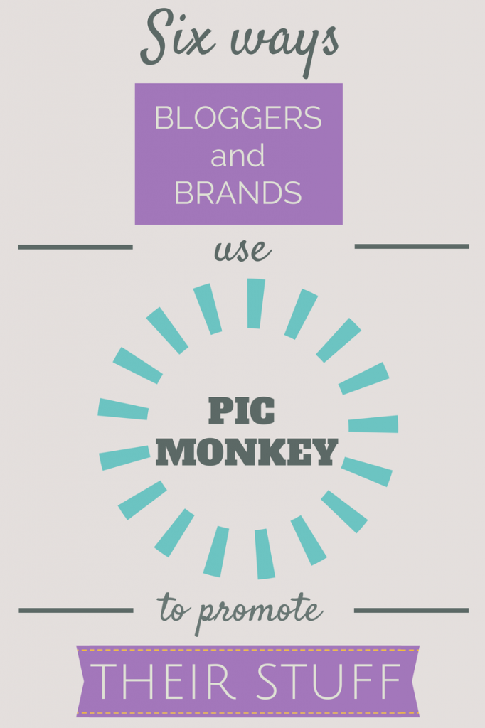 6 Ways Bloggers and Brands Use Pic Monkey_2