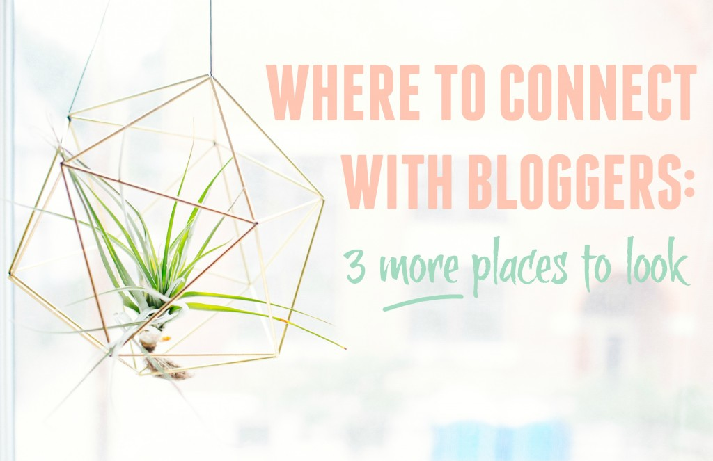 Where to Connect With Bloggers